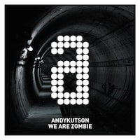AndyKutson - We Are Zombie